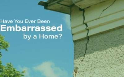 Have you ever been embarrassed by a home?